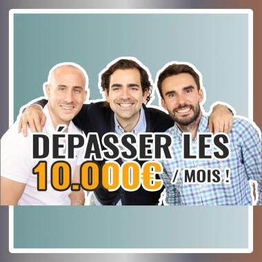 6 conseils pour DÉPASSER LES 10.000€/mois !