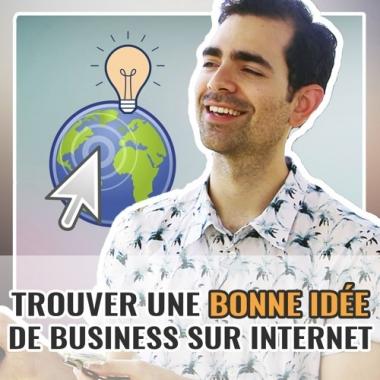 Trouve ton idée de business rentable sur Internet